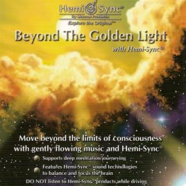 Beyond the Golden Light with Hemi-Sync