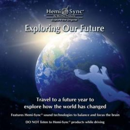 Exploring Our Future with Hemi-Sync®